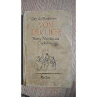"""Guy de Maupassant """"Von der liebt"""". 1908 год."""