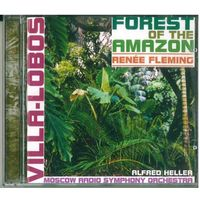 CD Renee Fleming / Villa-Lobos - Forest Of The Amazon (2001) Modern