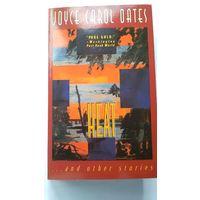 JOYCE CAROL OATES. HEAT. (Джойс Кэрол Оатс. Высокая температура). На английском языке.