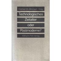 Technologisches Zeitalter oder Postmoderne. Zimmerli, Walther Ch.