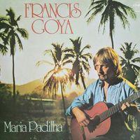 Francis Goya /Maria Padilha/1976, CNR, LP, VG+, Holland
