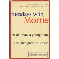 Mitch Ablom. Tuesdays with Morrie