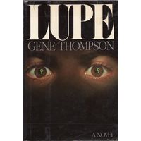 Gene Thompson. Lupe