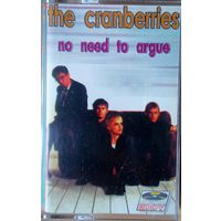 "Аудиокассета The Cranberries ""no need to argue"""