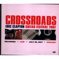 2007 CROSSROADS Eric Clapton Guitar Festival Live Chicago 2х-DVD