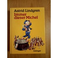 Astrid Lindgren. Immer dieser Michel. Астрид Линдгрен. Эмиль из Лённеберге. Книга на немецком языке