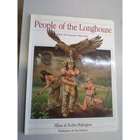 Jillian and Robin Ridington. People of the Longhouse. 1992 г. На англ. языке.