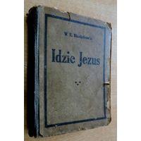 """Книга """"Idzie Jezus"""" 20-е годы. Польша. Размер 12.5-16.5 см. 286 страниц."""