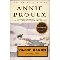 Annie Proulx. Close Range (Wyoming Stories)