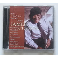 Audio CD, JAMES COTTON – BABY DONT TEAR MY CLOTHES – 2004