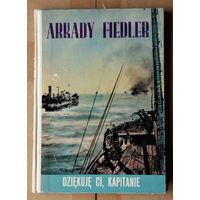"""Arkady Fiedler """"Dziekuje ci, kapitane"""""""