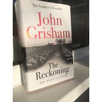 John Grisham The Reckoning (бестселлер) Джон Гришэм На английском языке