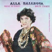 LP Алла БАЯНОВА /ALLA BAIANOVA - ''Vreau Sa Iubesc -Hociu Liubiti''  (1987)