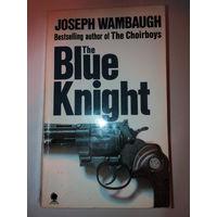 The Blue Knight. Joseph Wambaugh. На английском языке