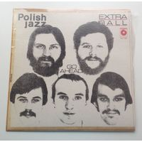 Extra Ball-Go Ahead .Polish Jazz, vol. 59