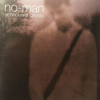 No-Man - Schoolyard Ghosts (2008, Audio CD)