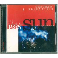 CD Sergey Starostin & Volkovtrio - Once There Was Sun / Было Солнце (2000) Experimental, Avantgarde