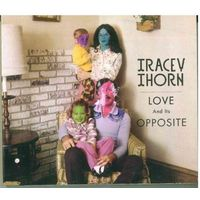 2CD Tracey Thorn - Love And Its Opposite (30 Jun 2010)