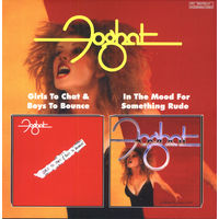 Foghat - Girls To Chat & Boys To Bounce'81 & In The Mood For Something Rude'82