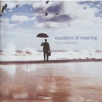 Tony Patterson - Equations Of Meaning (2016, Audio CD)