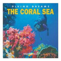 Diving Dreams. The Coral Sea