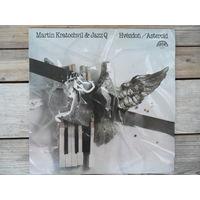 Martin Kratochvil & Jazz Q - Asteroid - Supraphon, Чехословакия - 1984 г.
