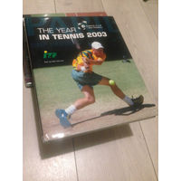 Davis Cup: The Year in Tennis 2003: Neil Harman ISBN 0789310694 Большой Теннис