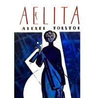 Alexei Tolstoy. Aelita.