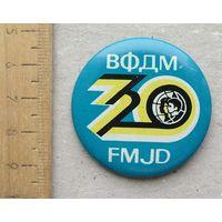 Значок 30 лет Всемирная Федерация Демократической молодежи ВФДМ / FMJD