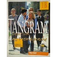 Tangram 1B. Deutsch als Fremdsprache. Kursbuch und Arbeitsbuch