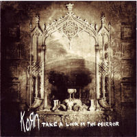 Музыка: Korn - Take A Look In The Mirror (2003, Лицензия, AudioCD)