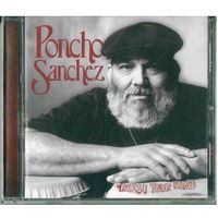 CD Poncho Sanchez - Raise Your Hand (2007) Latin Jazz
