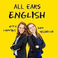 All Ears English Podcast - Английский для всех (подкаст будет полезен всем, кто изучает американский английский и собирается сдавать экзамены TOEFL, IELTS и TOEIC)