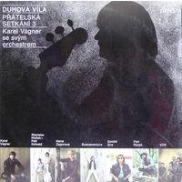 LP Karel Vagner Se Svym Orchestrem - Duhova Vila. Pratelska Setkani 3 (1983)