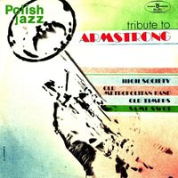 Old Timers, Sami Swoi, Old Metropolitan Band, High Society - Tribute To Armstrong (Polish Jazz - Vol. 29)
