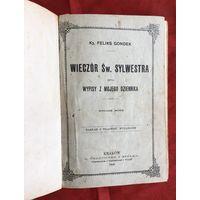 Wieczor Sw. Sylwestra 1900 год Ks. Feliks Gondek