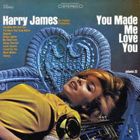 Harry James His Trumpet & Orchestra, You Made Me Love You, LP 1966