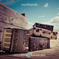Tony Patterson & Brendan Eyre - Northlands (2014, Audio CD)
